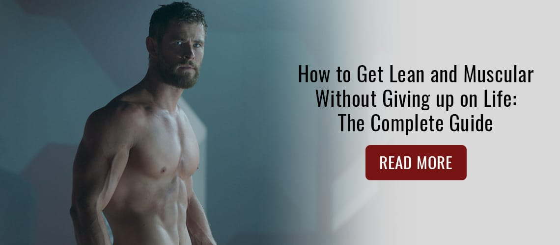 how-to-get-lean-and-muscular-without-giving-up-on-life1